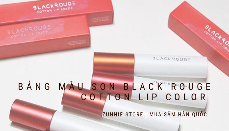 Chọn màu son Black Rouge Cotton Lip Color